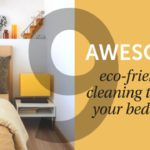 9 Eco-Friendly Cleaning Tips for your Bedroom
