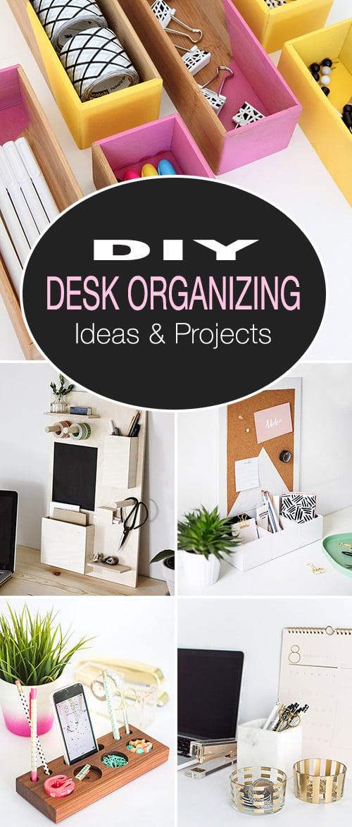DIY Desk Organizing Ideas & Projects