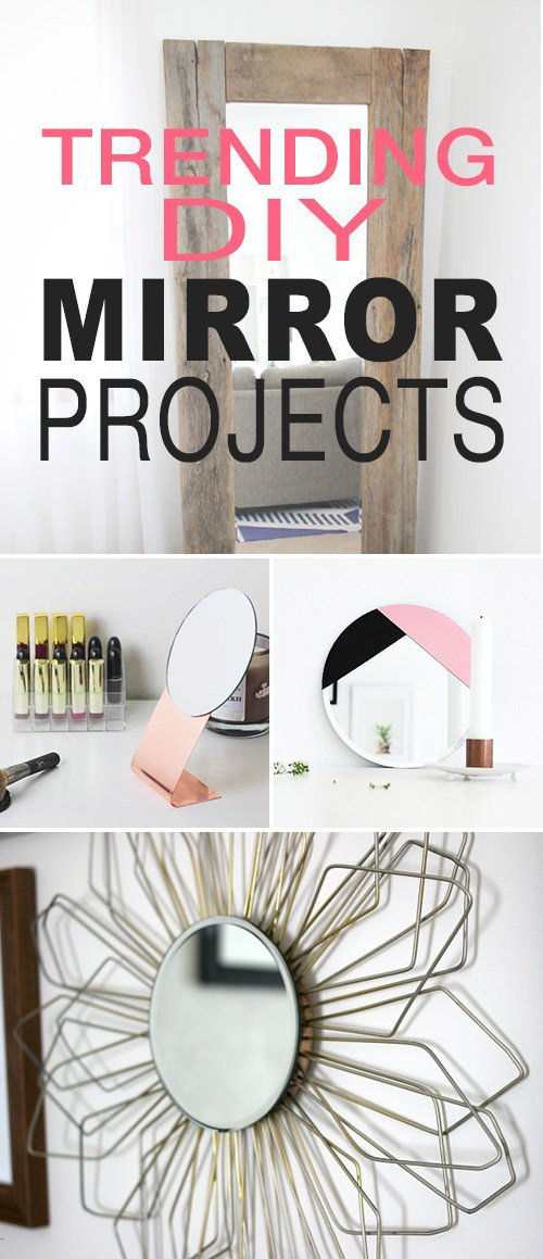 Trending DIY Mirror Projects: Reflect a Larger Space!
