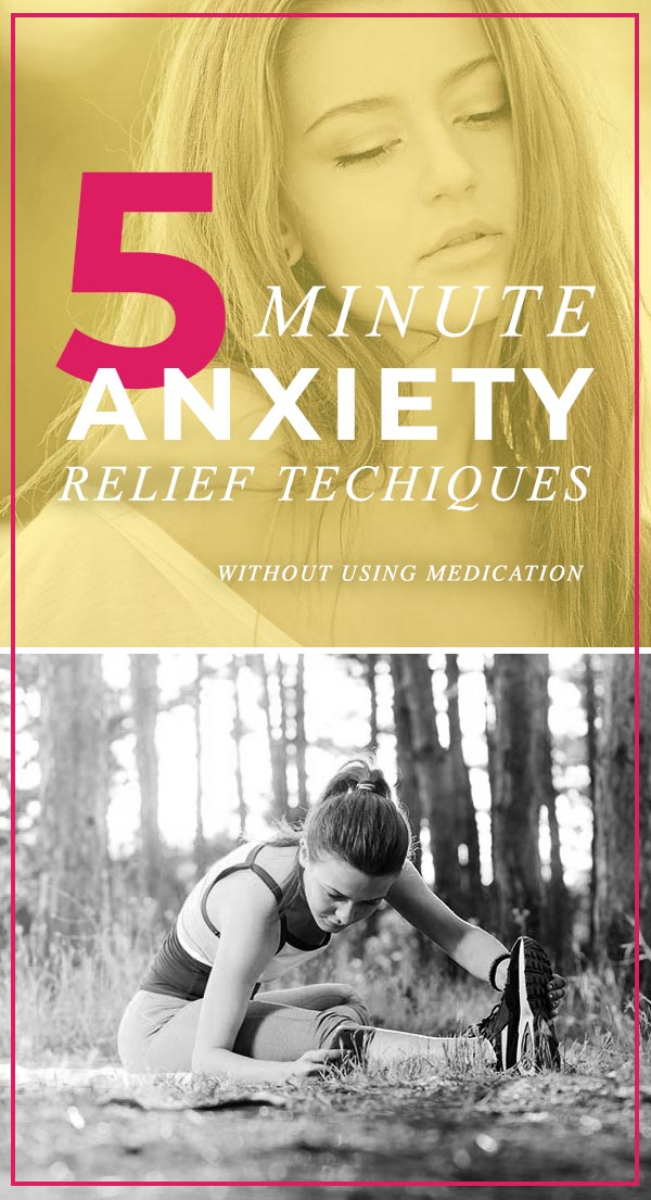 5 Minute Anxiety Relief Techniques