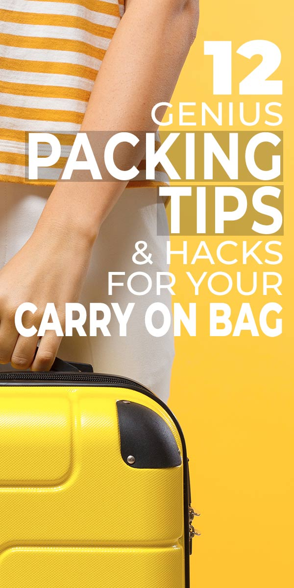 12 Genius Packing Tips & Hacks for Your Carry On Bag